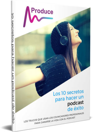 10 secretos para hacer un podcast de éxito 1