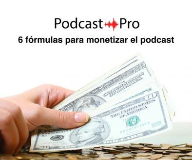 6-fórmulas-para-monetizar-el-podcast