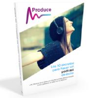 Los 10 secretos para hacer un podcast de éxito
