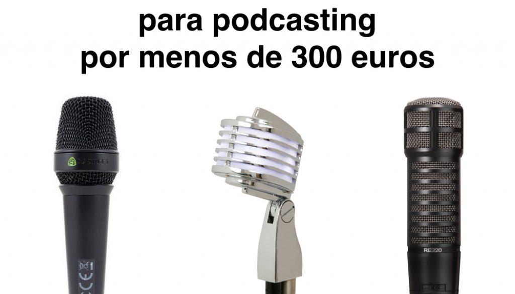 mejores micrófonos para podcasting