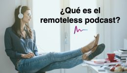 Qué es un remoteless podcast