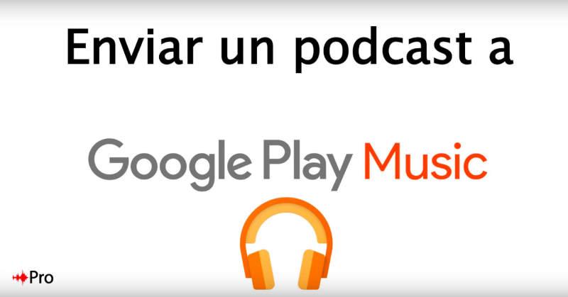 enviar podcast a Google Play Music 1